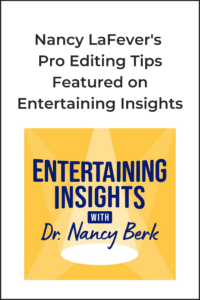 Nancy LaFever's Pro Editing Tips Featured on Entertaining Insights